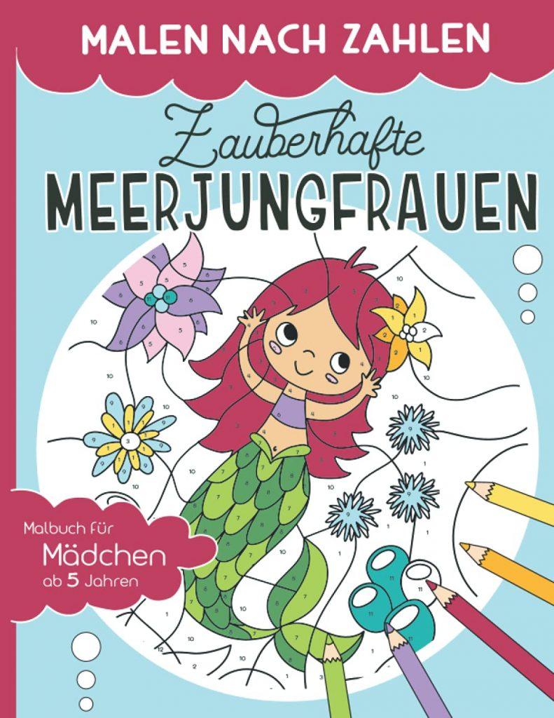 Zauberhafte Meerjungfrauen Malen Nach Zahlen Malbuch für Mädchen ab 4 Jahren